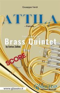 Attila (prelude) Brass quintet - score - Librerie.coop