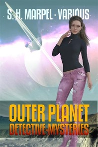 Outer Planet Detective-Mysteries: Golden Age Space Opera Tales - Librerie.coop