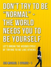 """Don't Try To Be """"Normal"""" - The World Needs You to Be Yourself - Librerie.coop"""