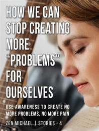 """How We Can Stop Creating More """"Problems"""" for Ourselves - Librerie.coop"""
