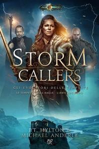 Storm Callers - Gli Evocatori delle Tempeste (Le Tempeste della Magia - Libro II) - Librerie.coop