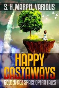Happy Castaways: Golden Age Space Opera Tales - Librerie.coop