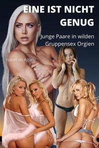Eine ist nicht genug - - Junge Paare in wilden Gruppensex Orgien - Librerie.coop