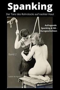 Spanking 2  - Der Tanz des Rohrstocks auf nackter Haut - Librerie.coop