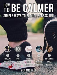 How To Be Calmer 1 - Simple Ways To Reduce Stress - Librerie.coop