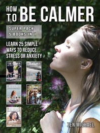 How To Be Calmer - Super Pack 5 Books In 1 - Librerie.coop