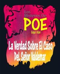 La Verdad Sobre El Caso Del Señor Valdemar - Librerie.coop