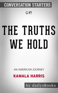 The Truths We Hold: An American Journey by Kamala Harris: Conversation Starters - Librerie.coop