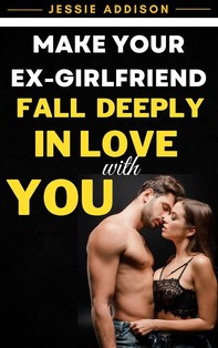This Will Make Your Ex-Girlfriend Fall Deeply in Love with You - Librerie.coop