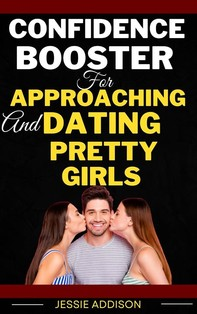 Confidence Booster for Approaching and Dating Pretty Girls - Librerie.coop
