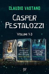 Le Indagini di Casper Pestalozzi - Volumi 1-3 - Librerie.coop