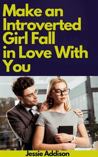 Make an Introverted Girl Fall in Love With You - Librerie.coop