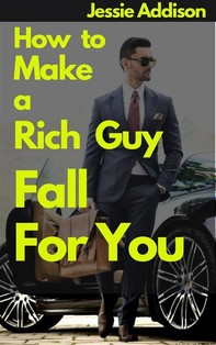 How to Make a Rich Guy Fall For You - Librerie.coop