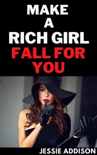 How to Make a Rich Girl Fall For You - Librerie.coop