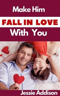 Make Him Fall in Love With You - Librerie.coop