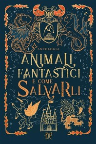 Animali Fantastici e Come Salvarli - Librerie.coop