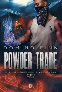 Powder Trade (Il Fuorilegge della Magia Nera - Vol. IV) - Librerie.coop