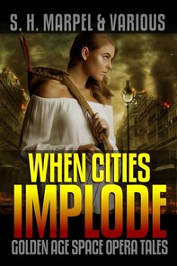 When Cities Implode: Golden Age Space Opera Tales - Librerie.coop