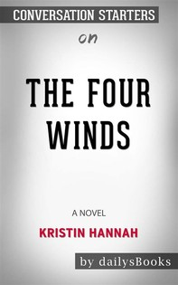The Four Winds: A Novel by Kristin Hannah: Conversation Starters - Librerie.coop