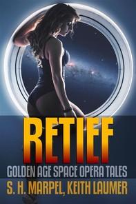 Retief: Golden Age Space Opera Tales - Librerie.coop