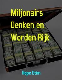 Miljonairs Denken en Worden Rijk - Librerie.coop
