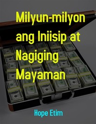 Milyun-milyon ang Iniisip at Nagiging Mayaman - Librerie.coop