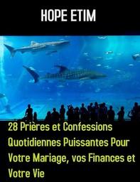 28 Prières et Confessions Quotidiennes Puissantes Pour Votre Mariage, vos Finances et Votre Vie - Librerie.coop