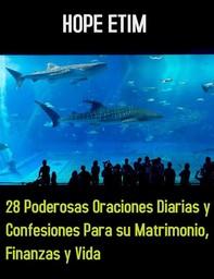 28 Poderosas Oraciones Diarias y Confesiones Para su Matrimonio, Finanzas y Vida - Librerie.coop