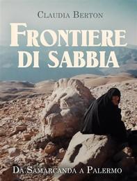 Frontiere di sabbia. Da Samarcanda a Palermo - Librerie.coop