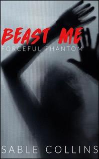 Beast Me: Forceful Phantom - Librerie.coop