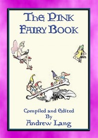 THE PINK FAIRY BOOK - 39 Folk and Fairy Tales for Children - Librerie.coop