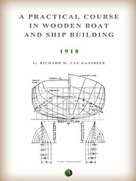 A Practical Course in Wooden Boat and Ship Building - Librerie.coop