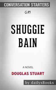 Shuggie Bain: A Novel by Douglas Stuart: Conversation Starters - Librerie.coop