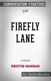 Firefly Lane: A Novel by Kristin Hannah: Conversation Starters - Librerie.coop