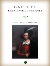 Lafitte: the pirate of the Gulf - Librerie.coop