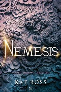 Nemesis (Il Quarto Talismano - Libro Quarto) - Librerie.coop