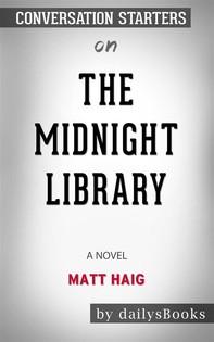 The Midnight Library: A Novel by Matt Haig: Conversation Starters - Librerie.coop