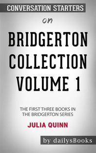 Bridgerton Collection Volume 1: The First Three Books in the Bridgerton Series by Julia Quinn: Conversation Starters - Librerie.coop