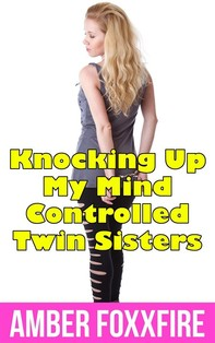 Knocking Up My Mind Controlled Twin Sisters - Librerie.coop