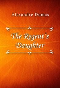 The Regent's Daughter - Librerie.coop