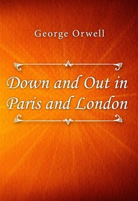 Down and Out in Paris and London - Librerie.coop