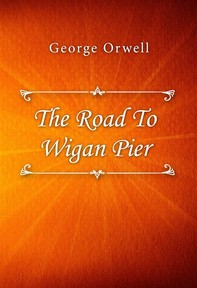 The Road To Wigan Pier - Librerie.coop