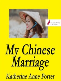 My Chinese Marriage - Librerie.coop