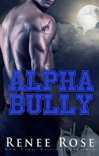 Alpha Bully: An enemies-to-lovers romance - Librerie.coop