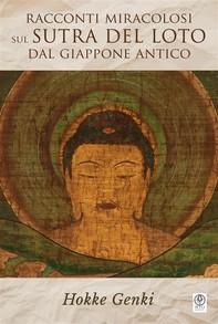 Racconti miracolosi sul Sutra del Loto dal Giappone antico - Librerie.coop
