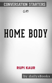 Home Body by Rupi Kaur: Conversation Starters - Librerie.coop