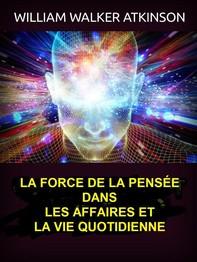 La force de la pensée dans les affaires et la vie quotidienne (Traduit) - Librerie.coop