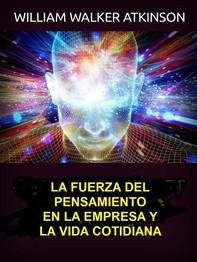 La fuerza del pensamiento en la empresa y la vida cotidiana (Traducido) - Librerie.coop