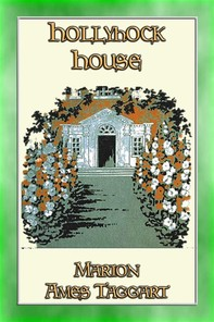 HOLLYHOCK HOUSE - A Story for Girls - Librerie.coop