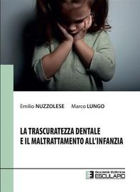 La trascuratezza dentale e il maltrattamento all'infanzia - Librerie.coop